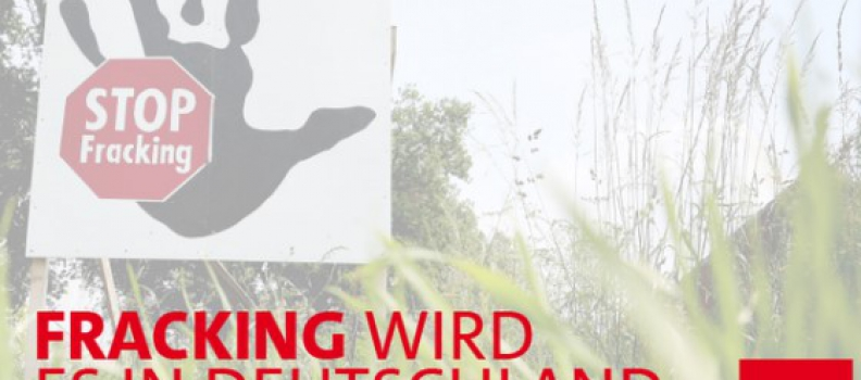 Kein schädliches Fracking in  Deutschland!